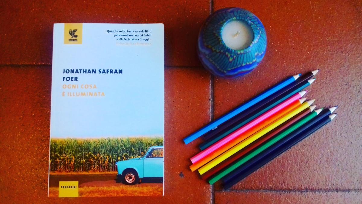 Letture da viaggio e non … Safran Foer – Ogni cosa èilluminata
